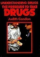 The Pressure to Take Drugs (Understanding Drugs)