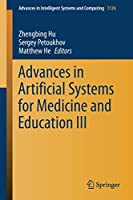 Advances in Artificial Systems for Medicine and Education III (Advances in Intelligent Systems and Computing)