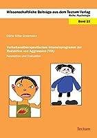 Verhaltenstherapeutisches Intensivprogramm zur Reduktion von Aggression (VIA) - Konzeption und Evaluation