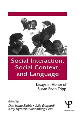 Download Social Interaction, Social Context, and Language: Essays in Honor of Susan Ervin-Tripp 080581499X