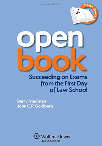 Download Open Book: Succeeding on Exams from the First Day of Law School 1454806079