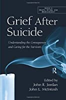 Grief After Suicide: Understanding the Consequences and Caring for the Survivors (Death, Dying, and Bereavement)