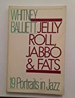Jelly Roll, Jabbo and Fats: Nineteen Portraits in Jazz (Galaxy Books)