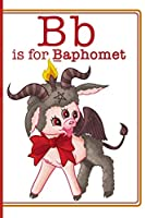 Bb is for Baphomet: 100 Pages  6 X 9 Notebook Magick Journal. Magic gift, Spell Book Journal (Blank, Wide Lines) For Daily Rituals, Witchcraft, Invocations & Magick Work.