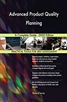 Advanced Product Quality Planning A Complete Guide - 2020 Edition