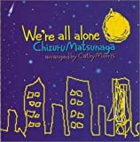 We're all alone(ウィー・アー・オール・アローン)
