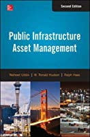 Public Infrastructure Asset Management, Second Edition by Waheed Uddin W. Ronald Hudson Ralph C.G. Haas(2013-07-30)