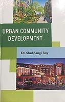 Urban Community Development [Hardcover] Roy, Shubhangi