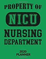 2020 Planner: Nurse Planner 2020 - NICU Nurse Nursing Planner 2020 - Weekly, Monthly and Yearly Organizer and Planner for Nurses and Nursing Students (Nurse Appreciation Gifts)