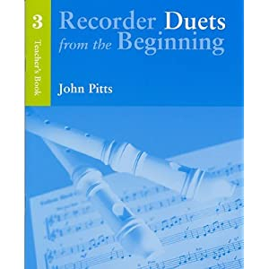 Recorder Duets From The Beginning: Teacher s Book 3