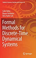 Formal Methods for Discrete-Time Dynamical Systems (Studies in Systems, Decision and Control)