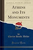 Athens and Its Monuments (Classic Reprint)