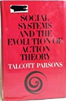 Social Systems and the Evolution of Action Theory