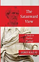 The Satanward View: A Study in Pauline Theology