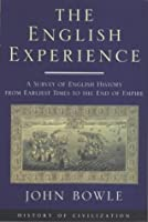 The English Experience: A Survey of English History from Early Times to the End of Empire (History of Civilization)