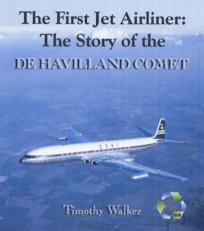 The First Jet Airliner: The Story of the De Havilland Comet (Aircraft of Distinction)
