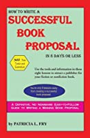 How to Write a Successful Book Proposal in 8 Days or Less