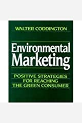 Environmental Marketing: Positive Strategies for Reaching the Green Consumer ハードカバー