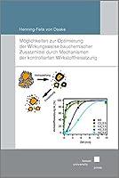 Moeglichkeiten zur Optimierung der Wirkungsweise bauchemischer Zusatzmittel durch Mechanismen der kontrollierten Wirkstofffreisetzung
