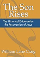 The Son Rises: Historical Evidence for the Resurrection of Jesus by William Lane Craig(2000-09-29)