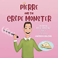 Pierre and the Crêpe Monster: Rosie and Pierre