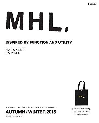 MHL. AUTUMN / WINTER 2015 (e-MOOK 宝島社ブランドムック)の詳細を見る