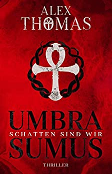 Umbra Sumus - Schatten sind wir (Catherine Bell 2) (German Edition) by [Thomas, Alex]