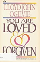 You Are Loved and Forgiven: Paul's Letter of Hope to the Colossians/Paperback Commentary/Pub Order No S412117 (Bible Commentary for Layman)