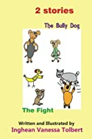 2 stories - The Bully Dog and The Fight: The Bully Dog The Fight [並行輸入品]