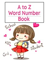 A to Z Word Number Book: Practice Notebook With Double Line & Dotted Line For Alphabet, Letter & Word Proportion Learning