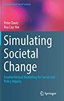 Simulating Societal Change: Counterfactual Modelling for Social and Policy Inquiry (Computational Social Sciences)