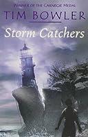 Storm Catchers. Tim Bowler by Tim Bowler(2007-08-01)