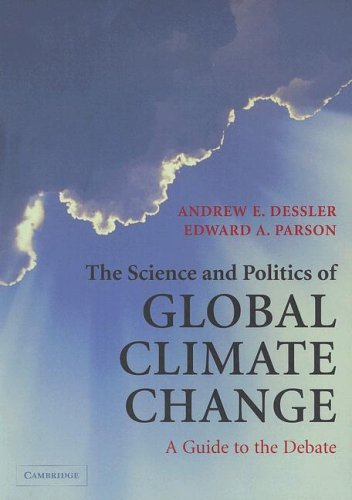 Download The Science and Politics of Global Climate Change: A Guide to the Debate 0521539412