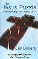 Jesus Puzzle: Did Christianity Begin with a Mythical Christ?