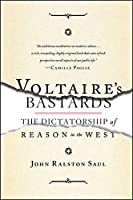 Voltaire's Bastards: The Dictatorship of Reason in the West