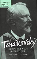 Tchaikovsky: Symphony No 6 Pathet (Cambridge Music Handbooks)