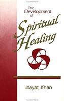 The Development of Spiritual Healing