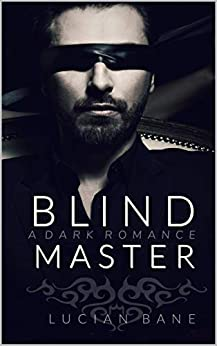 Her Blind Master (Blind Series Book 1) by [Bane, Lucian]