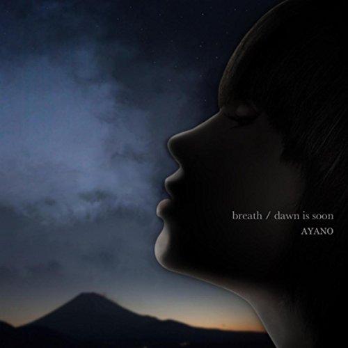 Breath / Dawn Is Soon