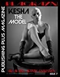 BlaqRayn Publishing Plus Magazine: Promoting Artistic Expression: Kesha The Model