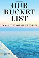 """Our Bucket List: A Creative and Adventures Journal For Couples With Great Adventures Ideas (Bucket List Journal/Notebook, Bucket List For Couples, Journal for Couples) (Size 6""""x9"""" 108 Pages)"""