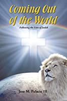 Coming Out of the World: Following the Lion of Judah