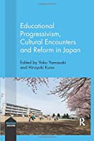 Educational Progressivism, Cultural Encounters and Reform in Japan (Progressive Education)