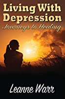 Living With Depression: Journeys to Healing