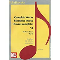 Complete Works: 18 Piano Pieces, Op. 72 (Music Scores)