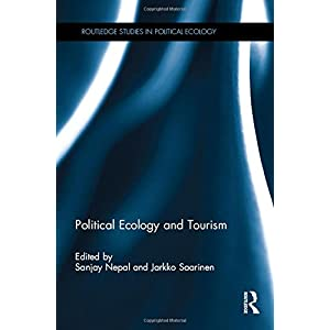Political Ecology and Tourism (Routledge Studies in Political Ecology)