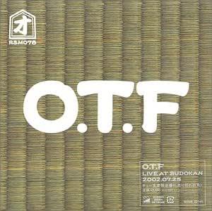 O.T.F. LIVE AT BUDOKAN 2002.07.25