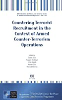 Countering Terrorist Recruitment in the Context of Armed Counter-Terrorism Operations (NATO Science for Peace and Security - E: Human and Societal Dynamics)