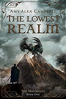 The Lowest Realm (The Miscreant Book 1) by [Campbell, Amy-Alex]