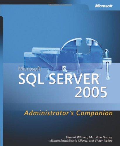 Microsoft® SQL Server™ 2005 Administrator's Companion (Admin Companion)